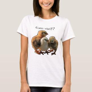 Guess what? Chicken butt. T-Shirt