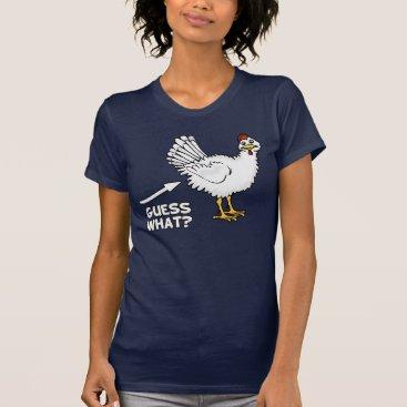 The_Shirt_Yurt Guess What Chicken Butt T-Shirt