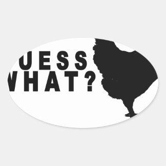 Guess What Chicken Butt T Shirt.png Oval Sticker