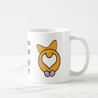 Guess What? Corgi Butt! Coffee Mug