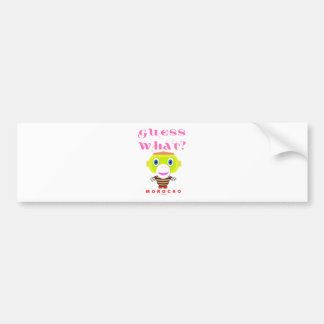 Guess What-Cute Monkey-Morocko Bumper Sticker