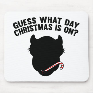 Guess What Day Christmas Is On? Mouse Pad