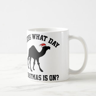 Guess What Day Christmas Is On? Oh Yeah! Coffee Mug