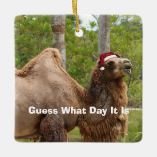 Guess What Day It Is Camel Funny Quote Santa Ceramic Ornament
