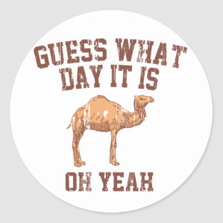 GUESS WHAT DAY IT IS? CLASSIC ROUND STICKER