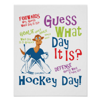 Guess What Day It is Goalie Poster