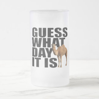 Guess What Day It Is Hump Day Camel 16 Oz Frosted Glass Beer Mug