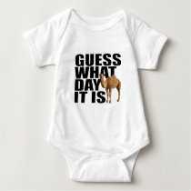 Guess What Day It Is Hump Day Camel Baby Bodysuit