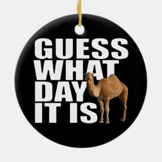 Guess What Day It Is Hump Day Camel Double-Sided Ceramic Round Christmas Ornament