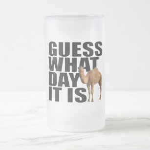 205c78071934 Guess What Day It Is Hump Day Camel Frosted Glass Beer Mug