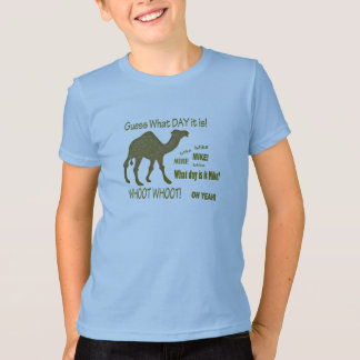 Guess What Day It Is? Hump Day Camel! Kids T-Shirt