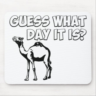 Guess What Day it Is Hump Day Camel Mouse Pads