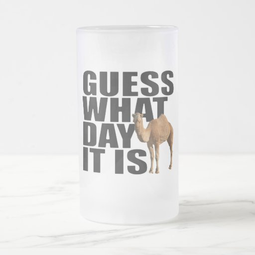Guess What Day It Is Hump Day Camel Mugs