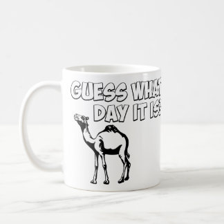 Guess What Day it Is? Hump Day Camel Mugs