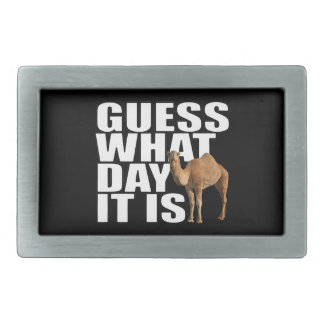 Guess What Day It Is Hump Day Camel Rectangular Belt Buckle