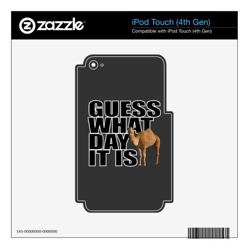 Guess What Day It Is Hump Day Camel iPod Touch 4G Decals