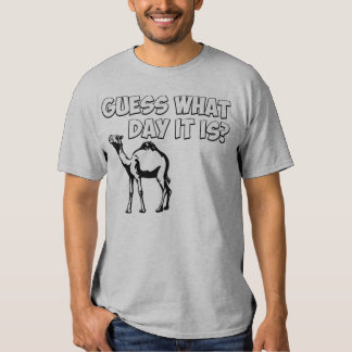 Guess What Day it Is? Hump Day Camel T Shirt