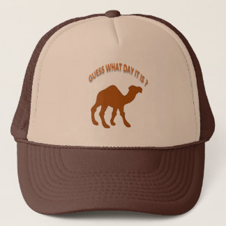 Guess What Day It Is? Hump Day camel Trucker Hat