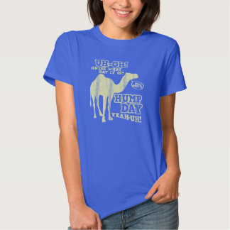Guess What Day it is? Hump Day Tee Shirt Wednesday