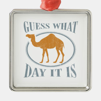Guess what day it is square metal christmas ornament