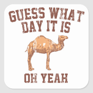 GUESS WHAT DAY IT IS? SQUARE STICKER