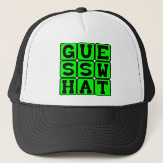 Guess What, Holding Onto A Secret Trucker Hat