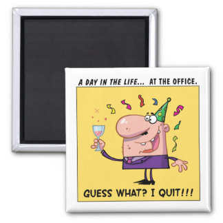 Guess what; I got a new job! 2 Inch Square Magnet