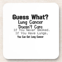Guess What? Lung Cancer awareness Beverage Coaster