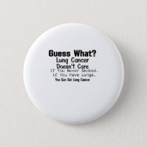 Guess What? Lung Cancer awareness Button