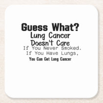 Guess What? Lung Cancer awareness Square Paper Coaster