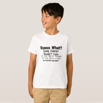 Guess What? Lung Cancer awareness T-Shirt