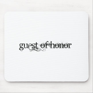 Guest of Honor Mouse Pad