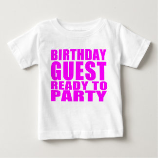 Guests : Birthday Guest Ready to Party Baby T-Shirt