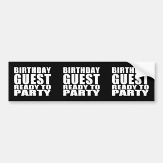 Guests : Birthday Guest Ready to Party Bumper Stickers