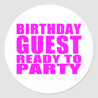 Guests : Birthday Guest Ready to Party Classic Round Sticker