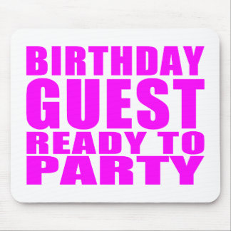 Guests : Birthday Guest Ready to Party Mouse Pad