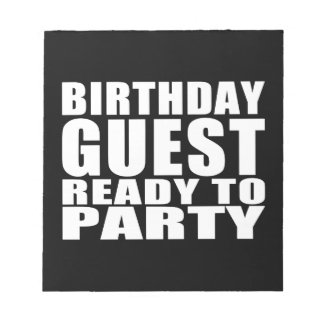Guests : Birthday Guest Ready to Party Notepad