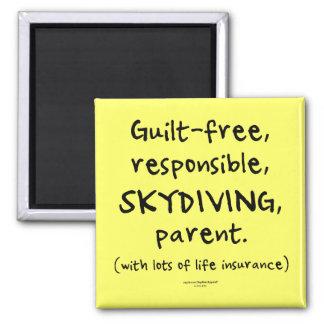 Guilt-free SKYDIVING Parent Fridge Magnet