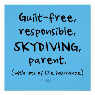 Guilt-free SKYDIVING Parent Poster