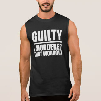 Guilty I Murdered that Workout Funny tank