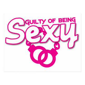 guilty of being sexy postcard