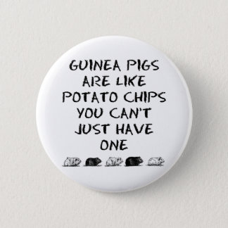 Guinea Pigs Are Like Potato Chips... Pinback Button