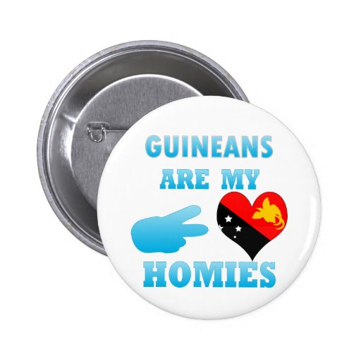 Guineans are my Homies Pin