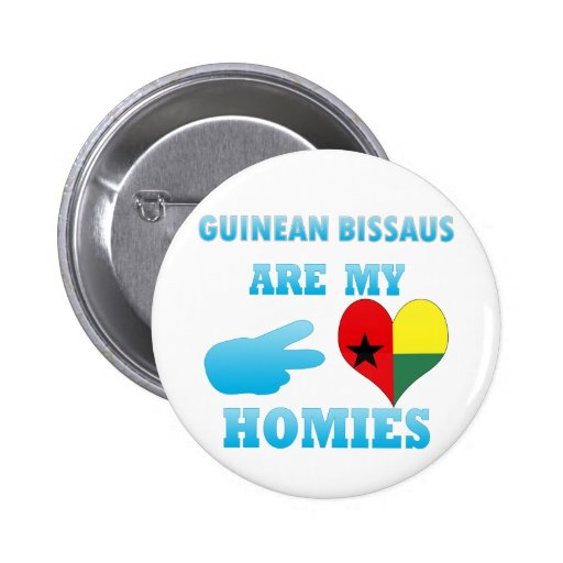 Guineans are my Homies Pinback Buttons