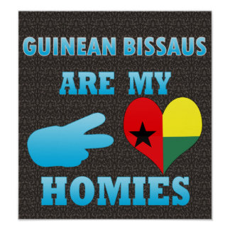 Guineans are my Homies Posters