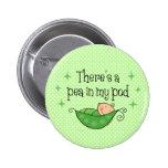 Guisante en mi botón de la vaina pin