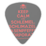 [Skull crossed bones] keep calm and schlemiel, schlimazel, hasenpfeffer incorporated!  Guitar Picks White Delrin Guitar Pick