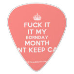 [Crown] fuck it it my bornday month cant keep calm  Guitar Picks White Delrin Guitar Pick