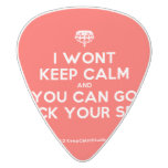 [Crown upside down] i wont keep calm and you can go fuck your self  Guitar Picks White Delrin Guitar Pick