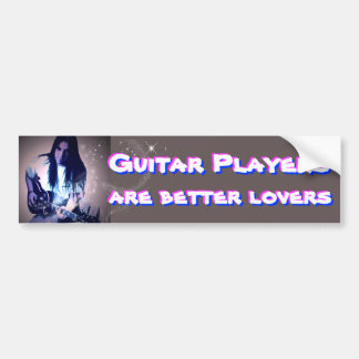 Guitar Players are better Lovers Bumper Sticker